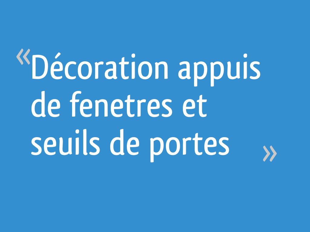 Décoration Appuis De Fenetres Et Seuils De Portes 18 Messages