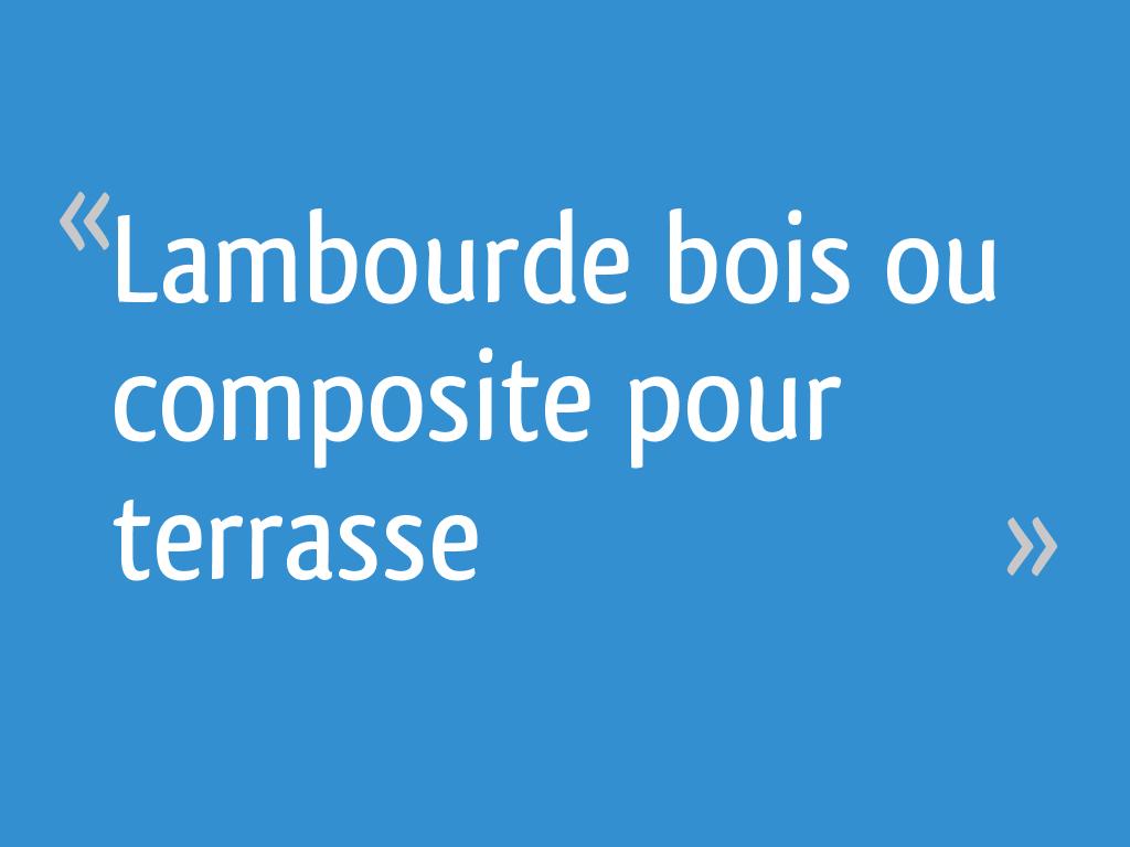 Lambourde Bois Ou Composite Pour Terrasse 38 Messages