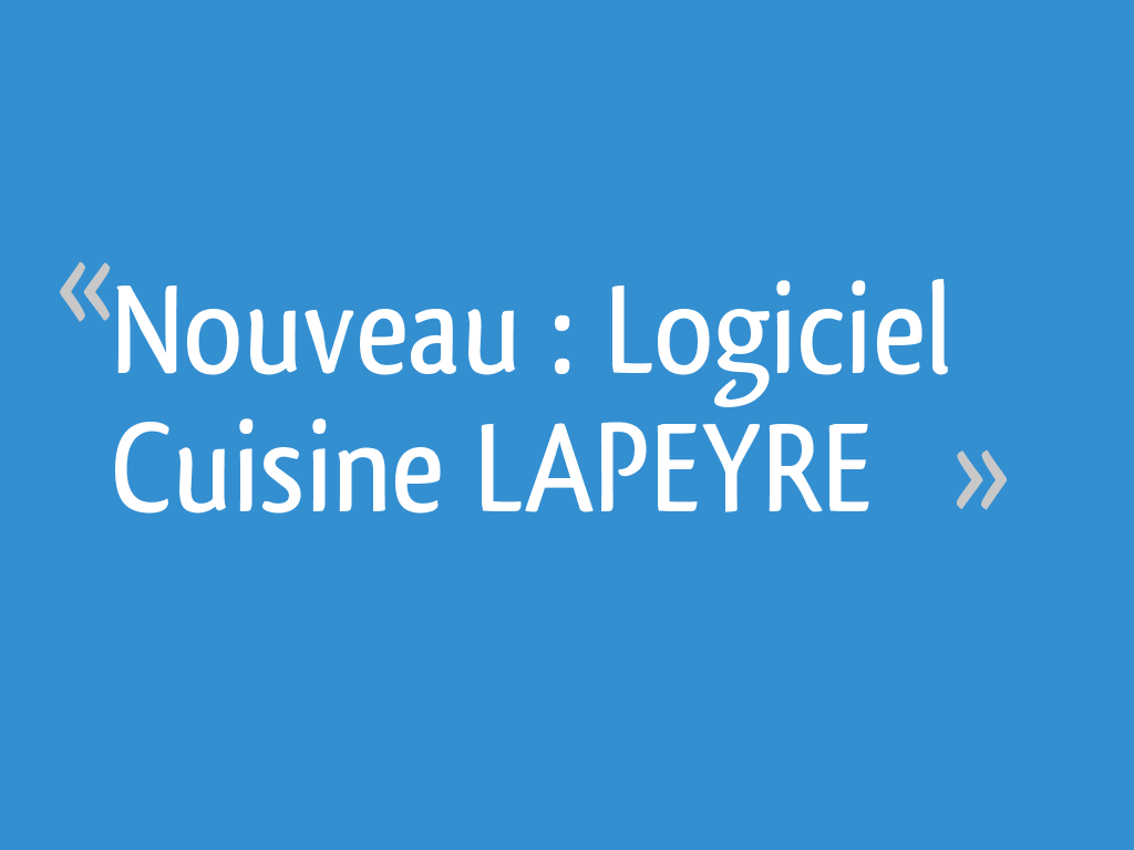 Nouveau Logiciel Cuisine Lapeyre 5 Messages