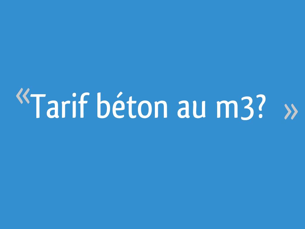 Tarif Béton Au M3 15 Messages