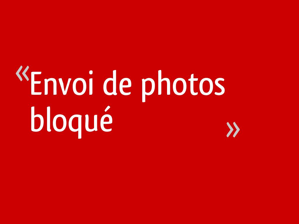 Envoi de photos bloqué