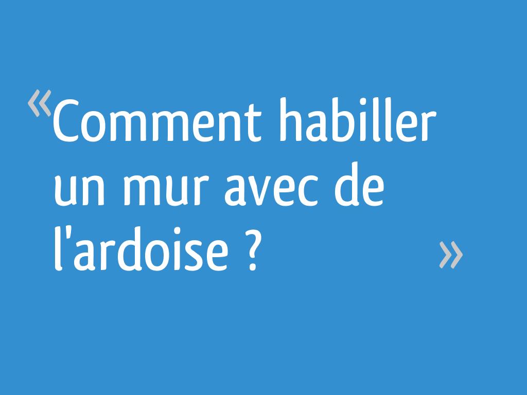 Comment Coller De L Ardoise comment habiller un mur avec de l'ardoise ? - 7 messages