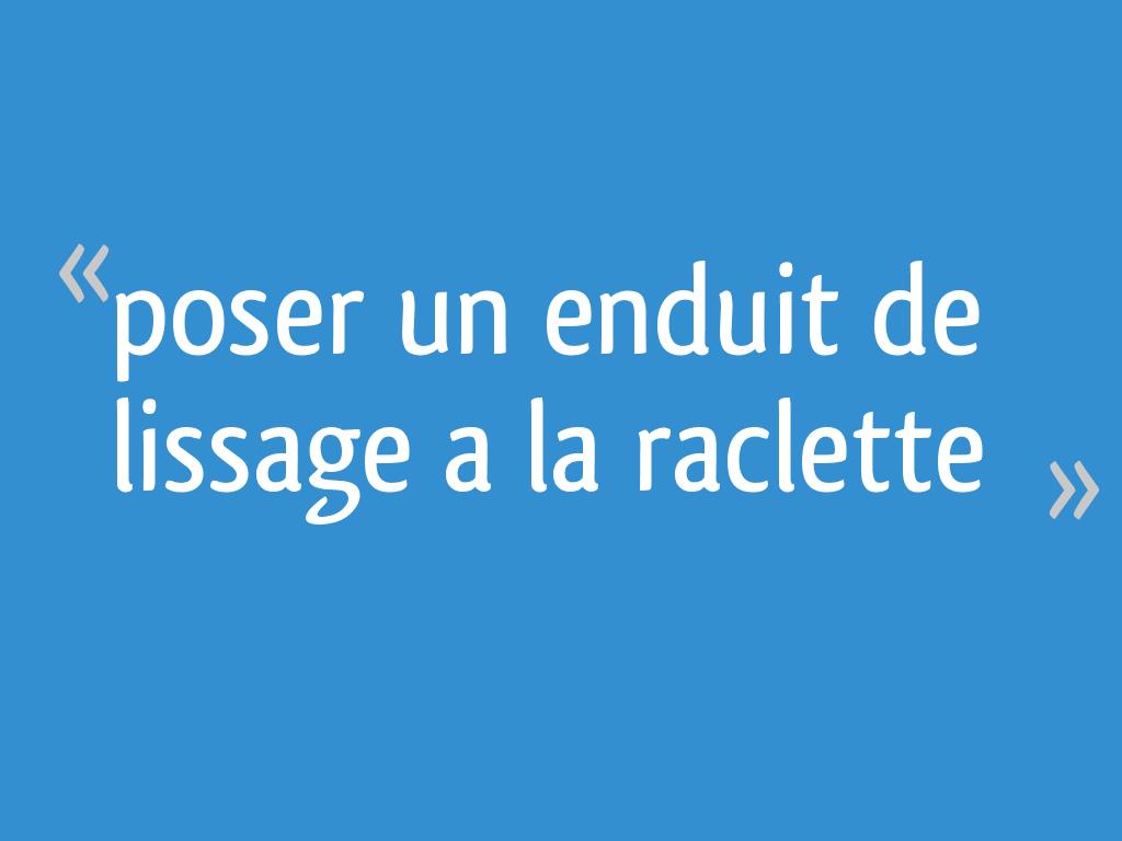 Poser Un Enduit De Lissage A La Raclette 19 Messages
