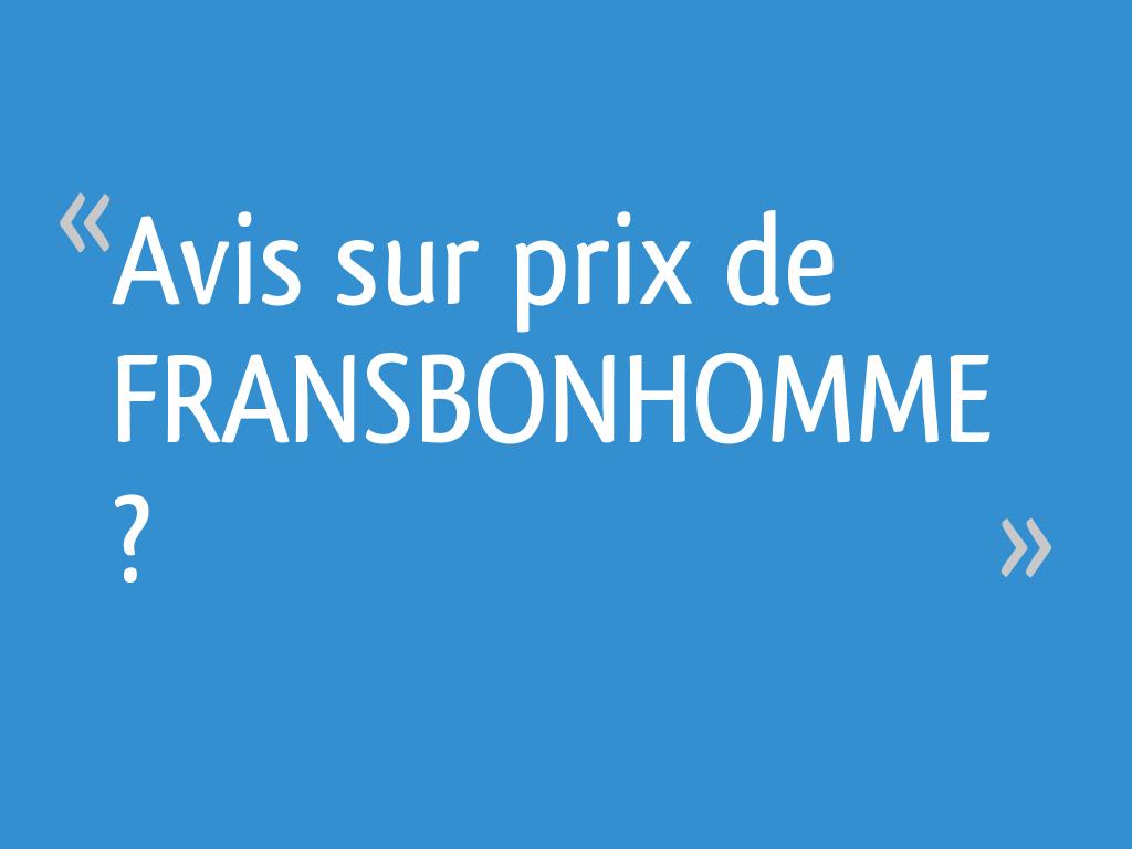 Avis Sur Prix De Fransbonhomme 18 Messages