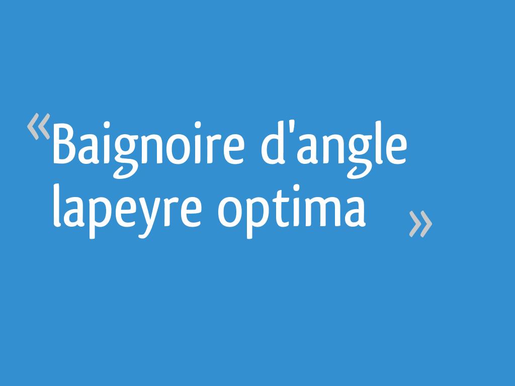 Baignoire D Angle Lapeyre Optima 29 Messages