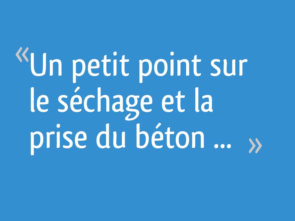 Un Petit Point Sur Le Sechage Et La Prise Du Beton 385 Messages Page 6