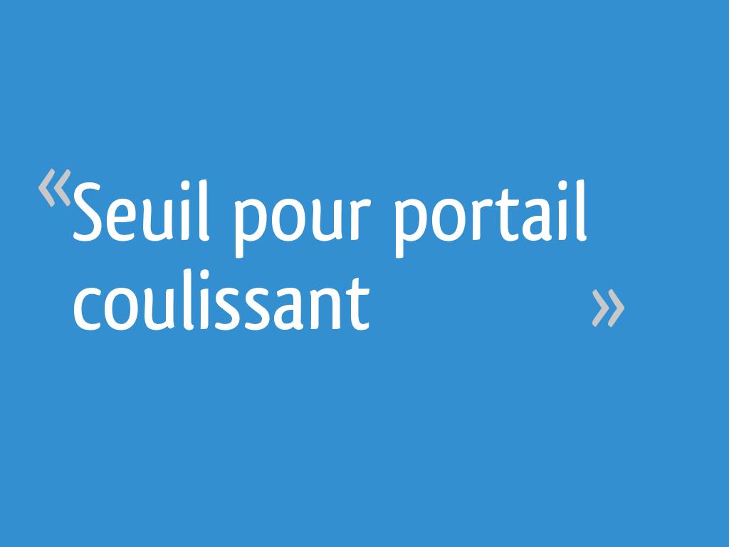 Seuil Pour Portail Coulissant 36 Messages Page 2