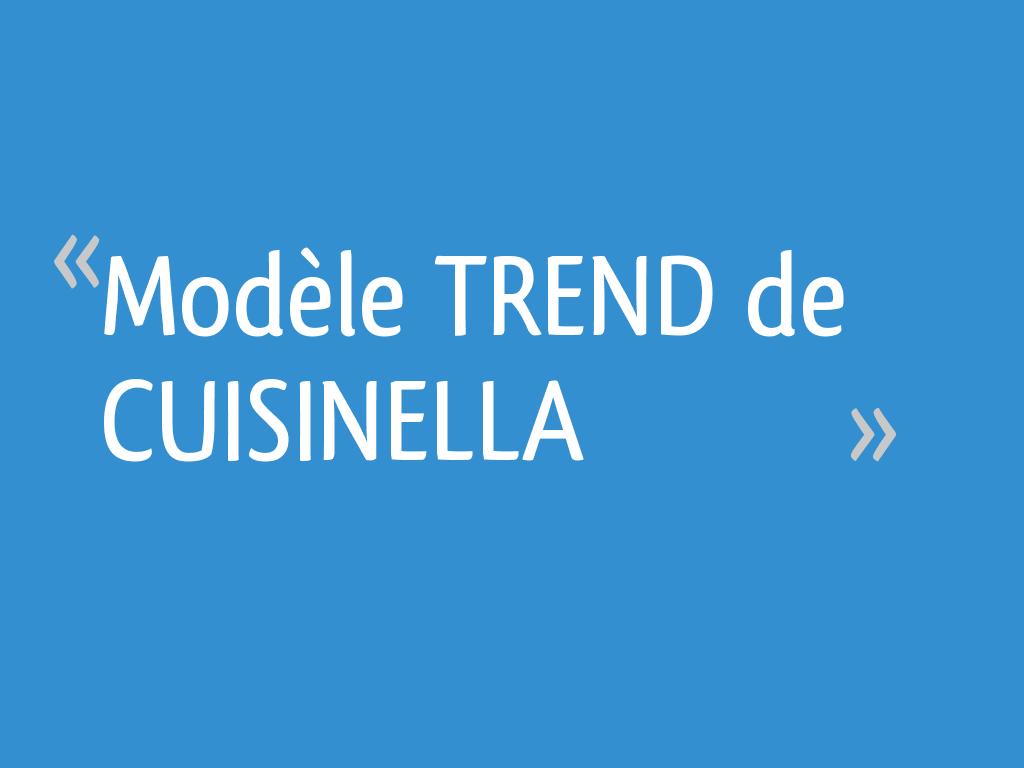 Mod le trend de cuisinella 55 messages page 3 - Forum cuisinella ...