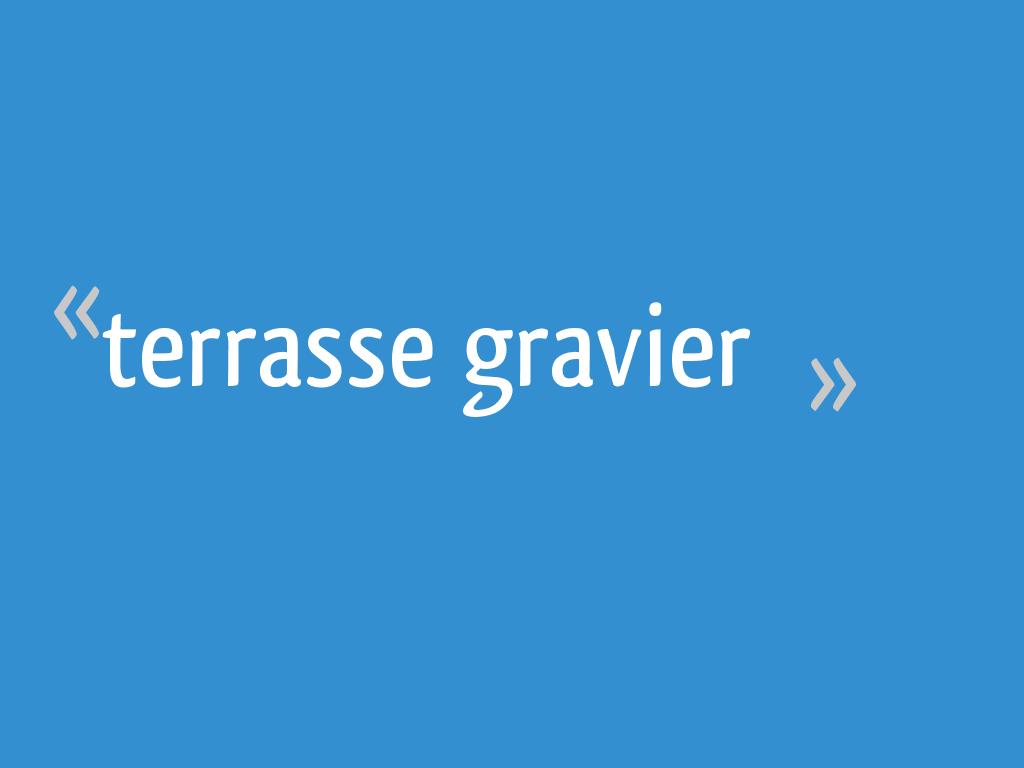 Terrasse Gravier 16 Messages