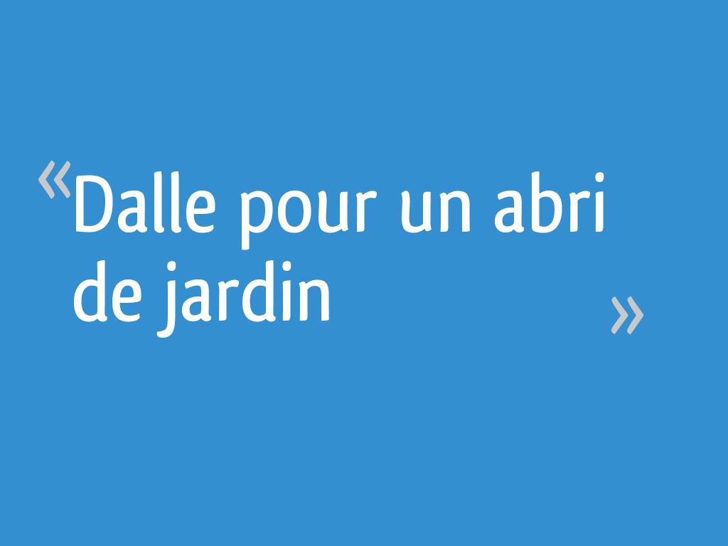 Dalle De Jardin Pas Cher dalle pour un abri de jardin - 23 messages