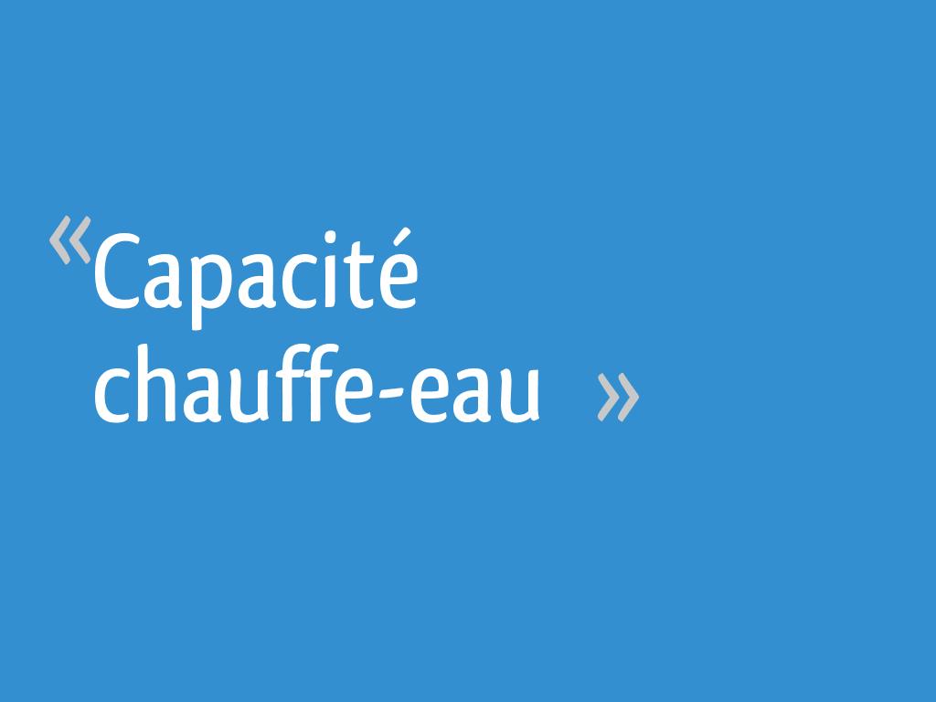 Capacité Chauffe Eau 19 Messages