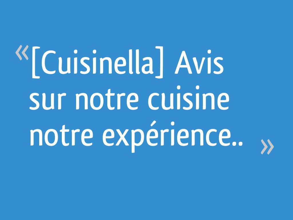 Cuisinella avis sur notre cuisine notre exp rience 28 messages page 2 - Forum cuisinella ...