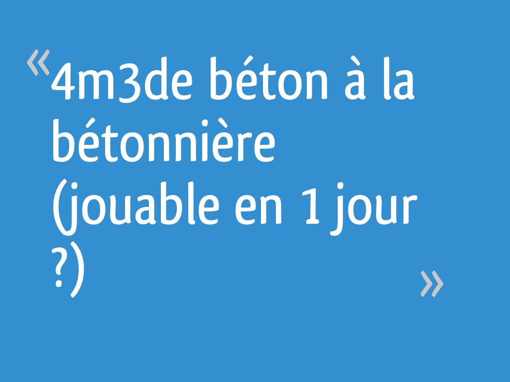 4m3de Béton à La Bétonnière Jouable En 1 Jour 24 Messages