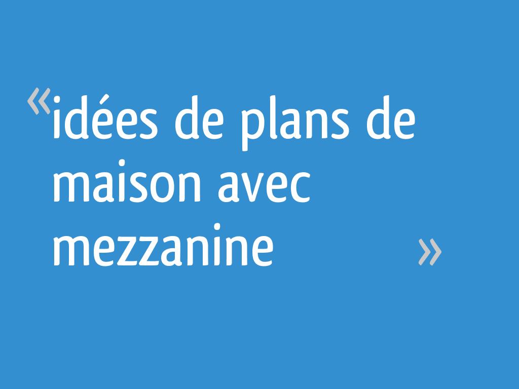 Idées De Plans De Maison Avec Mezzanine 5 Messages