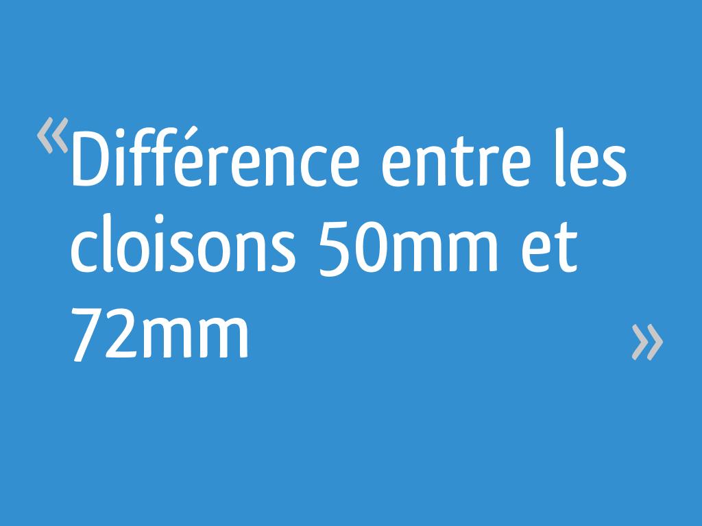 Difference Entre Les Cloisons 50mm Et 72mm 15 Messages