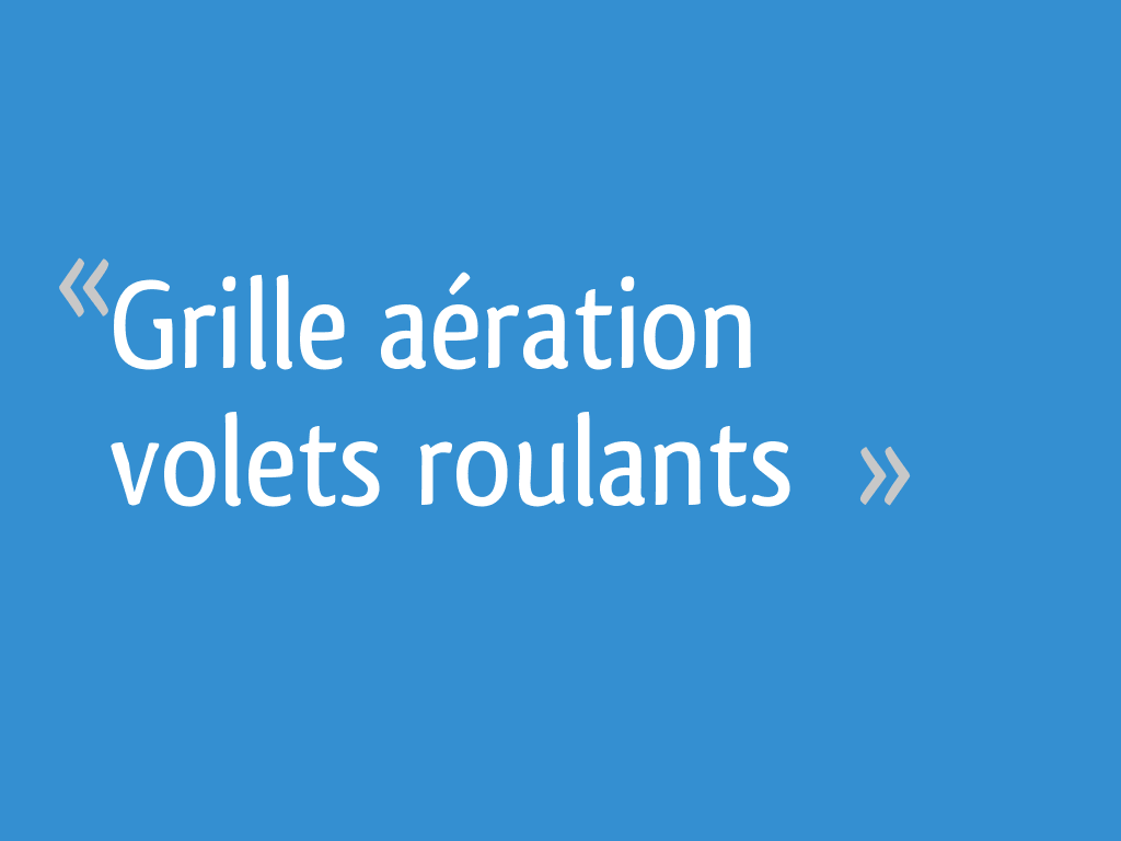 Grille Aération Volets Roulants 16 Messages