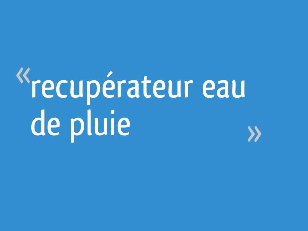 Recupérateur Eau De Pluie 84 Messages