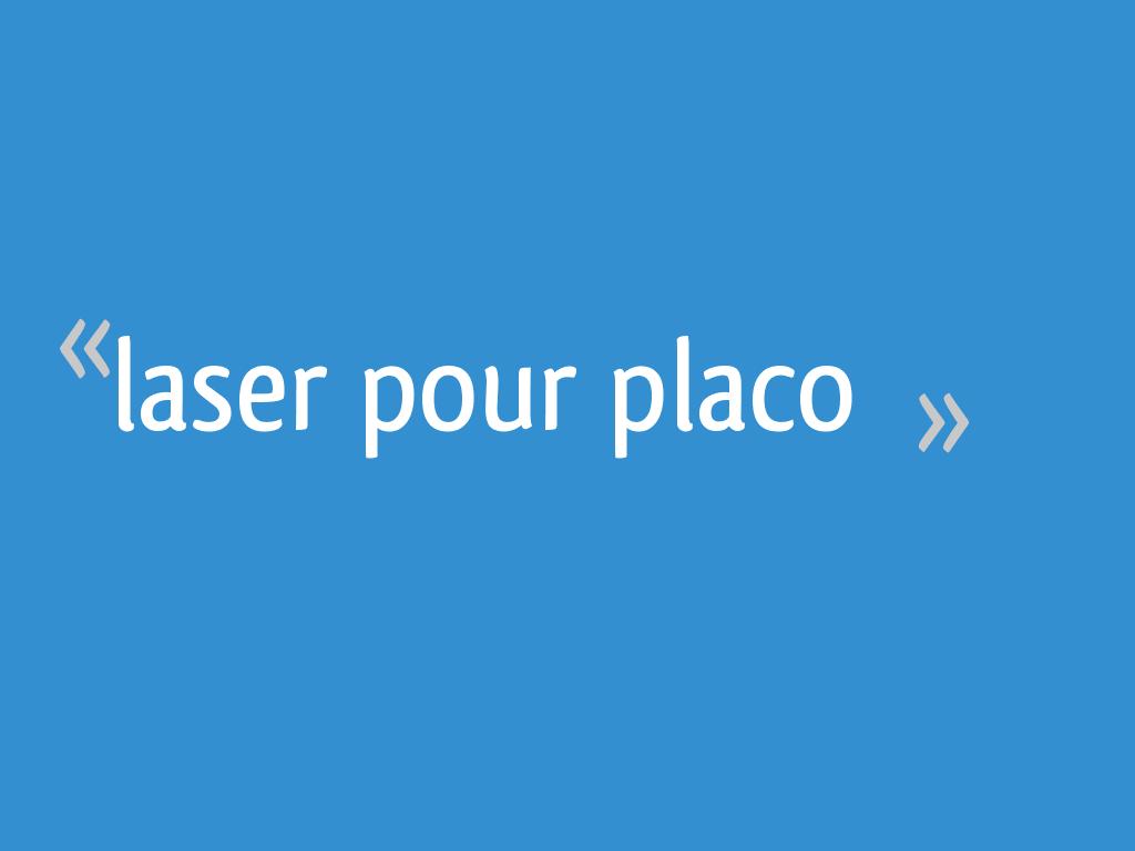 Laser Pour Placo 13 Messages