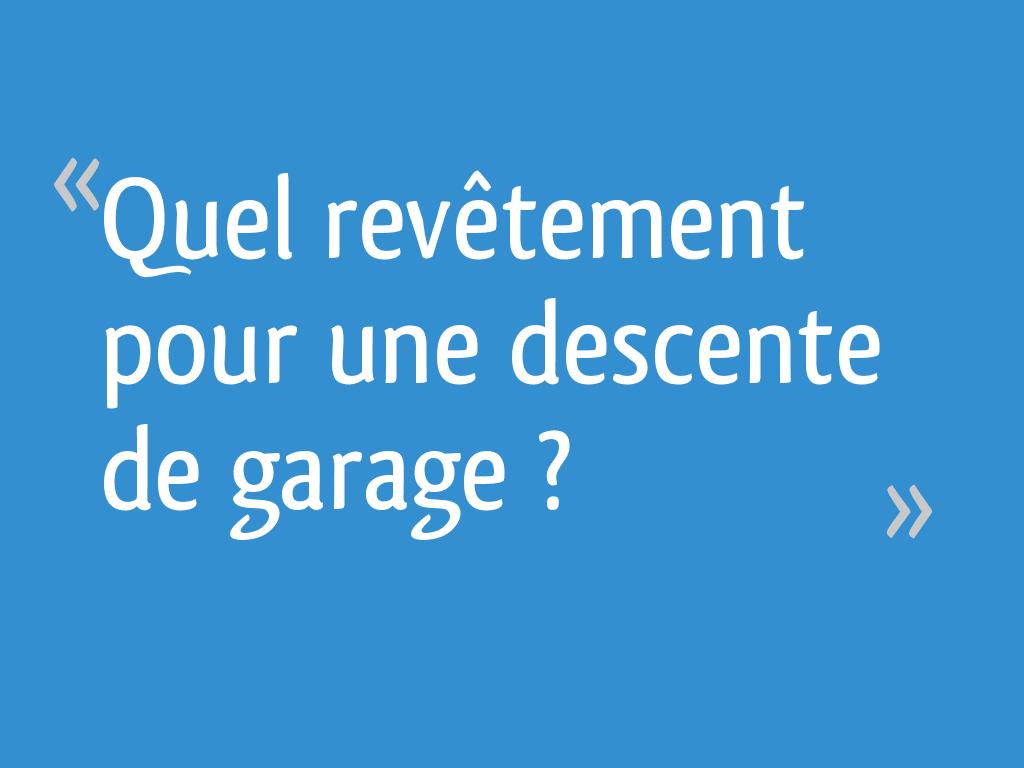 Quel Revêtement Pour Une Descente De Garage 11 Messages