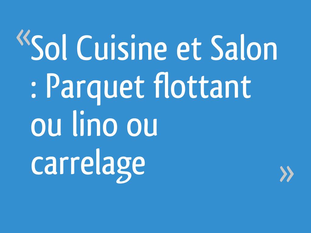 Sol Cuisine Et Salon Parquet Flottant Ou Lino Ou Carrelage