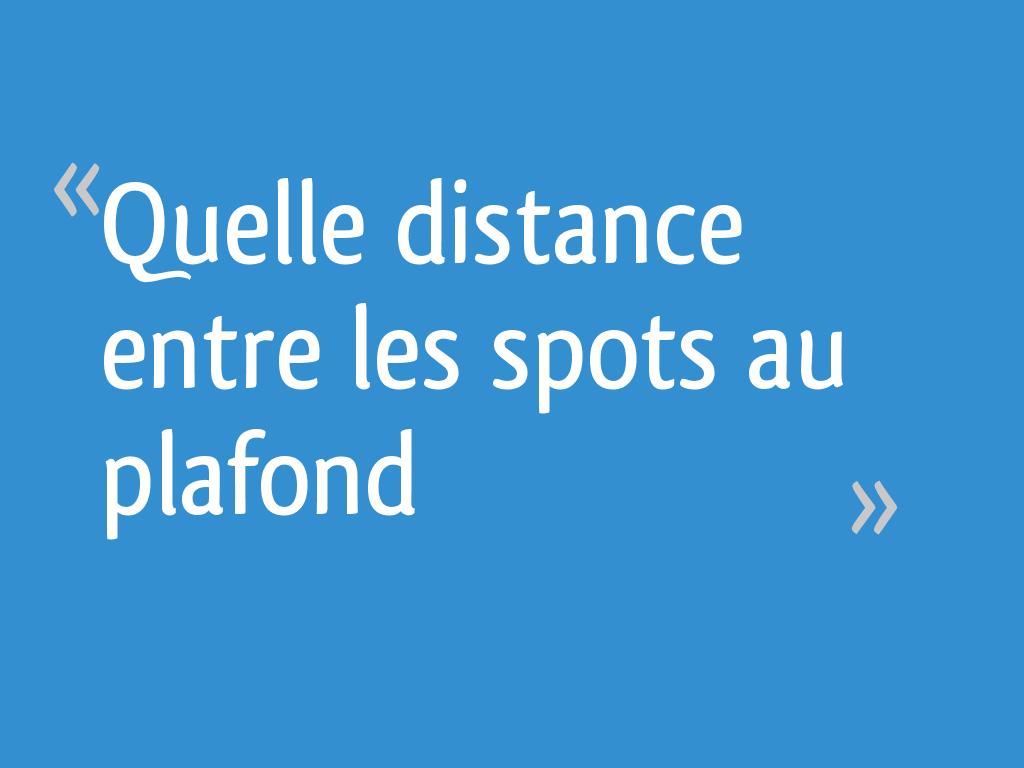 100 Génial Conseils Distance Entre Spot Led Plafond