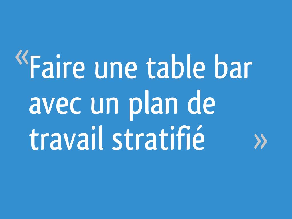 Faire Une Table Bar Avec Un Plan De Travail Stratifie 8