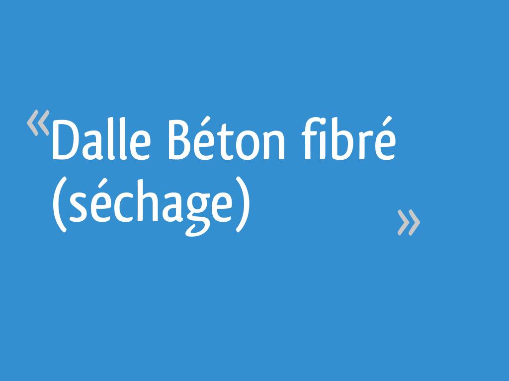 Dalle Beton Fibre Sechage 7 Messages