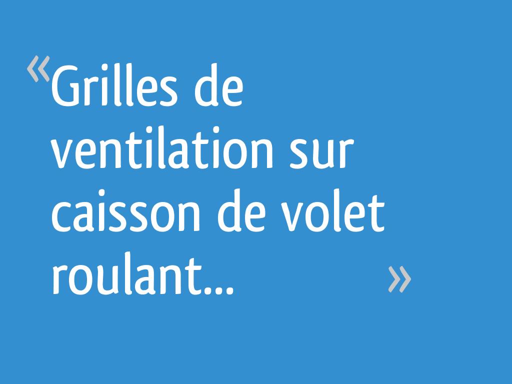 Grilles De Ventilation Sur Caisson De Volet Roulant 18