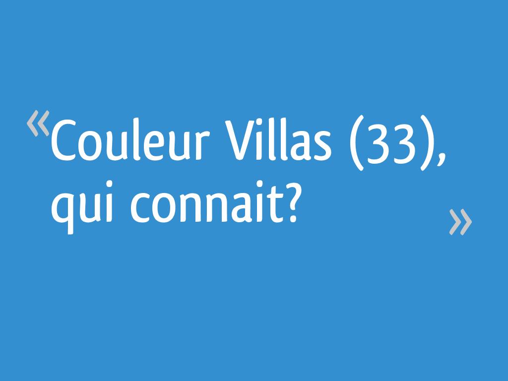 Avis Constructeur Couleur Villas couleur villas (33), qui connait? - gironde - 25 messages