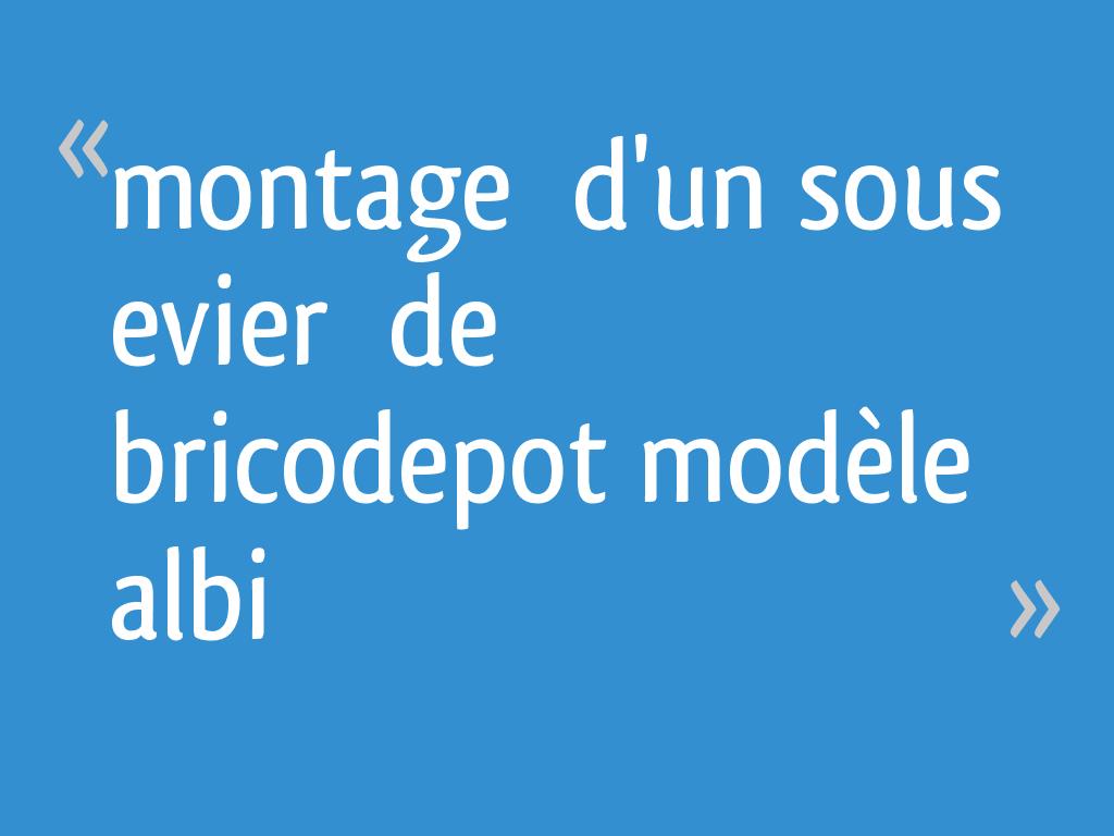 Montage Dun Sous Evier De Bricodepot Modèle Albi 7 Messages