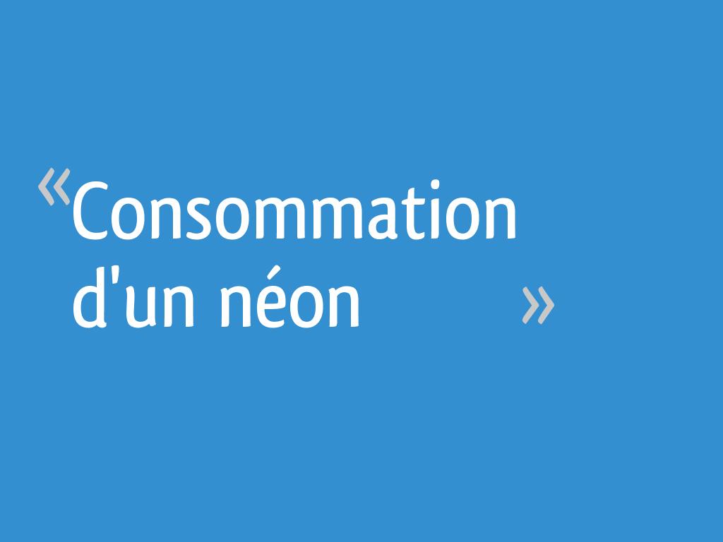 Consommation d\'un néon - 12 messages
