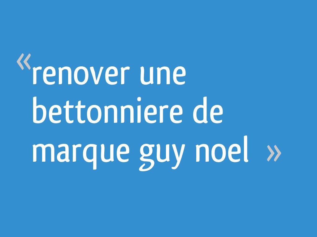 Renover Une Bettonniere De Marque Guy Noel 86 Messages