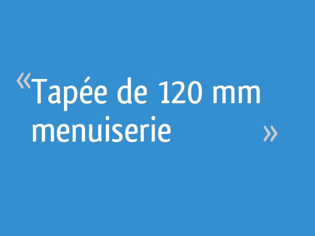 Tapée De 120 Mm Menuiserie 123 Messages