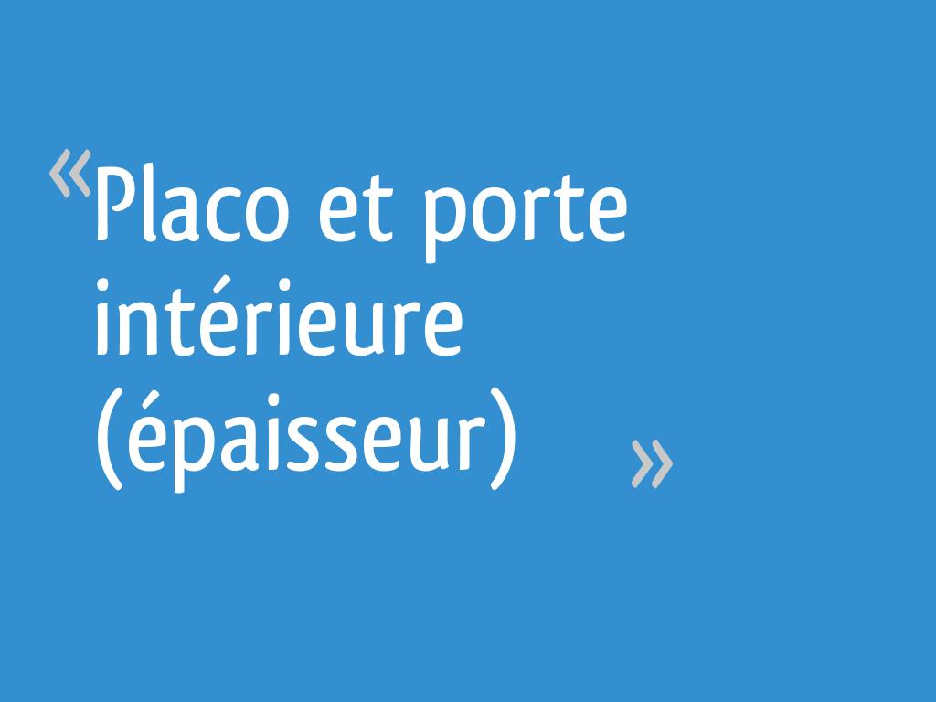 Placo Et Porte Intérieure épaisseur 7 Messages