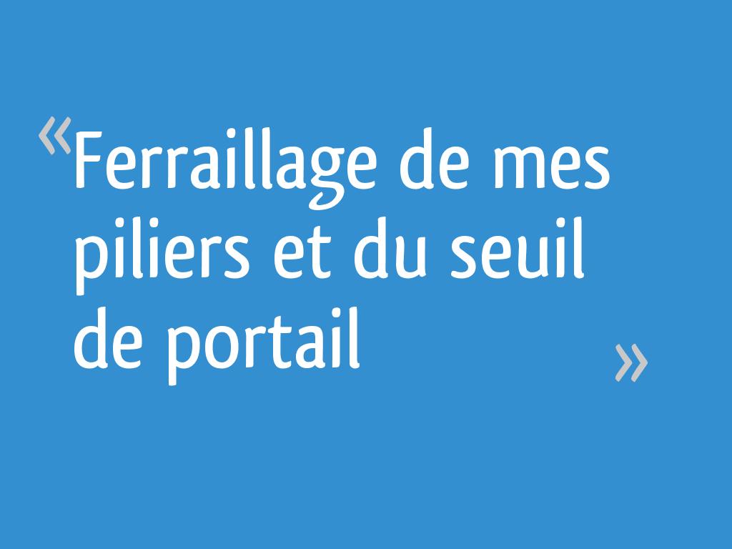 Ferraillage De Mes Piliers Et Du Seuil De Portail 17 Messages