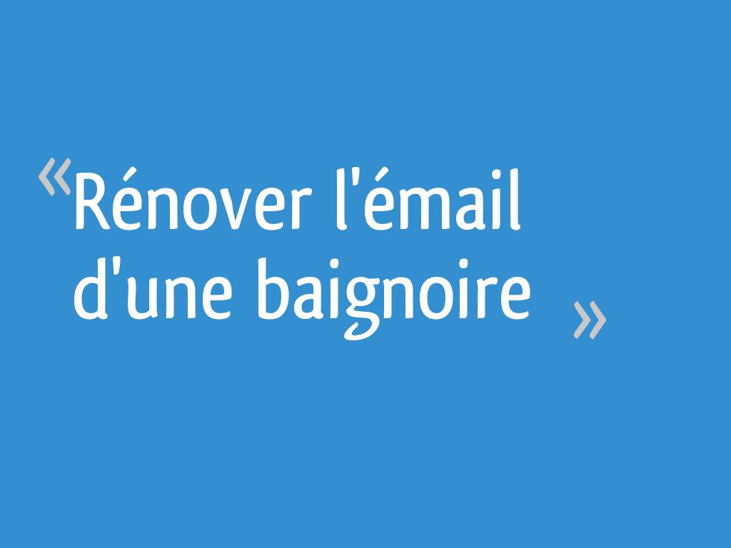 Rénover Lémail Dune Baignoire 13 Messages