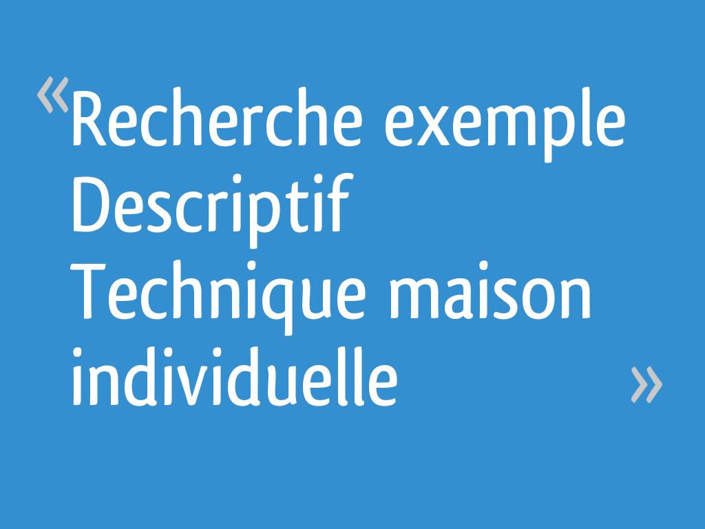 Recherche exemple descriptif technique maison individuelle 4 messages - Descriptif construction maison individuelle ...