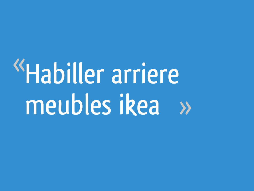 Habiller L Arrière D Un Meuble habiller arriere meubles ikea - 16 messages