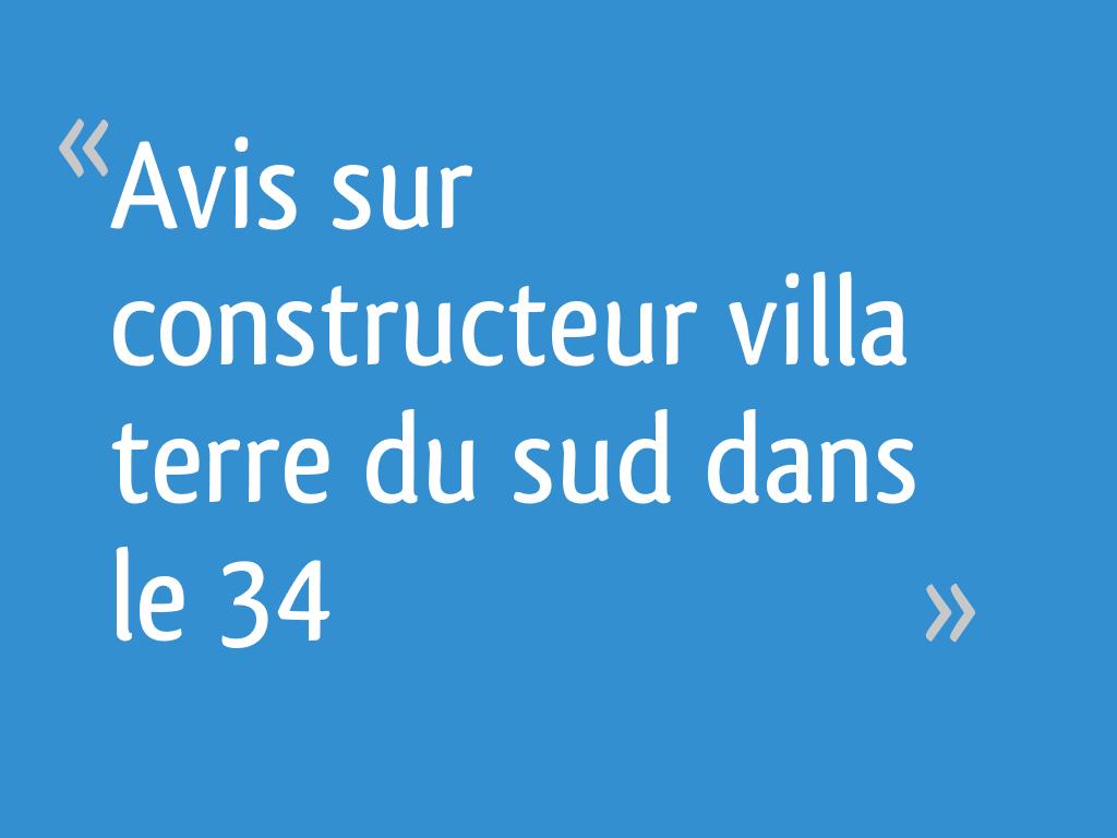"""Villa Terre Du Sud avis sur constructeur """"villa terre du sud"""" dans le 34"""