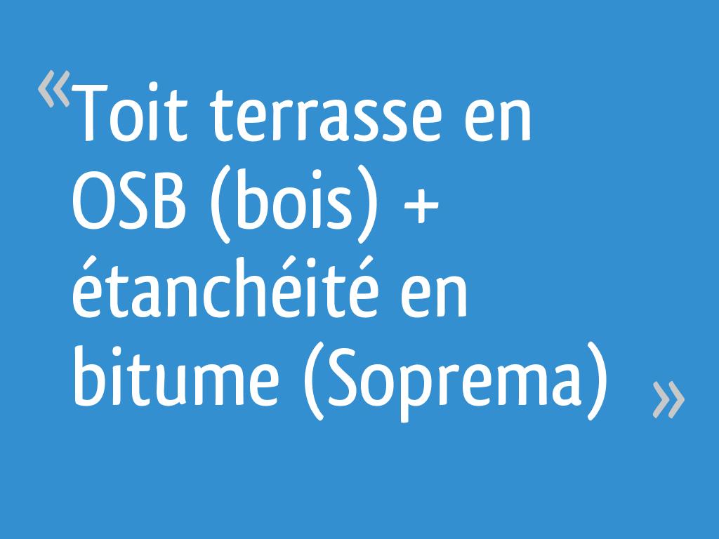 Toit Terrasse En Osb Bois Etancheite En Bitume Soprema 4