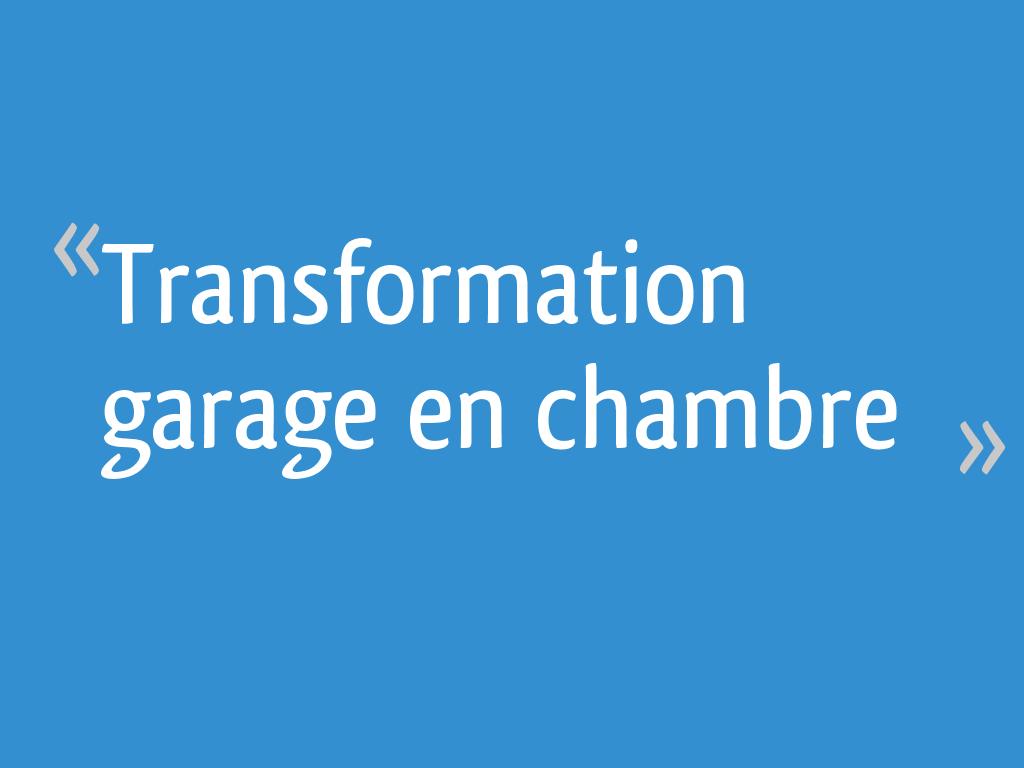 transformation garage en chambre 15 messages. Black Bedroom Furniture Sets. Home Design Ideas