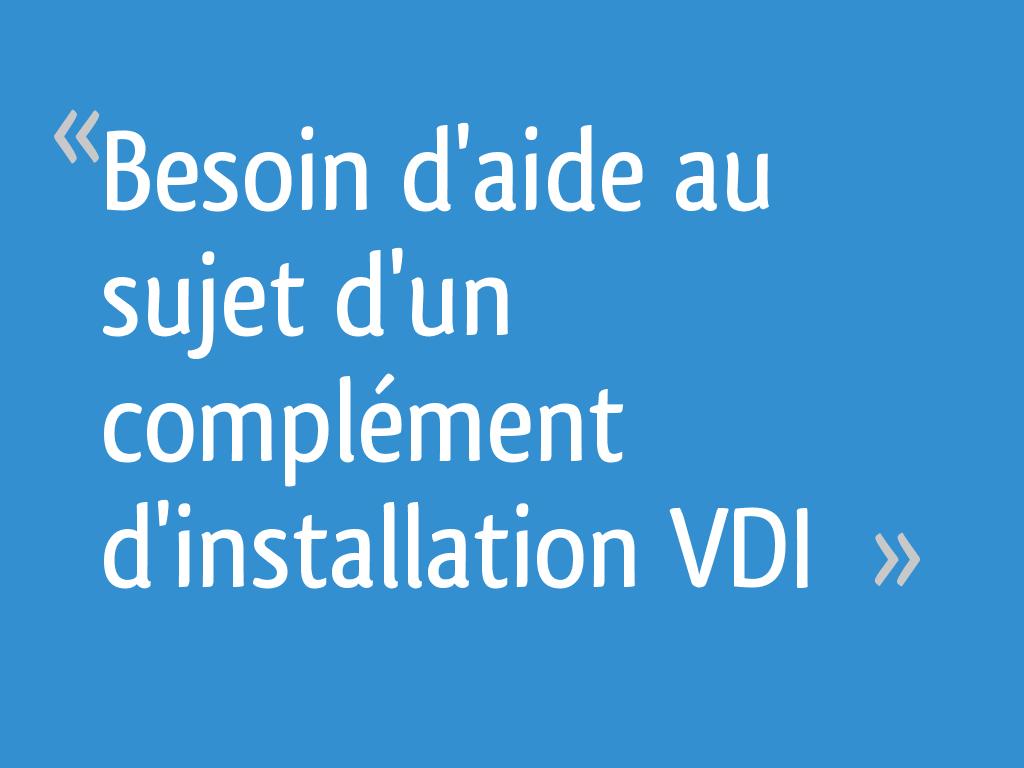 Besoin Daide Au Sujet Dun Complément Dinstallation Vdi